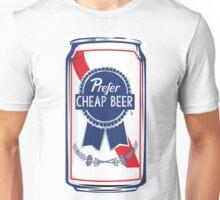I Prefer Cheap Beer Unisex T-Shirt