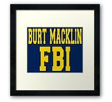 Burt Macklin FBI Framed Print