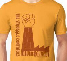 """La lutte continue (""""The struggle continues"""") Unisex T-Shirt"""