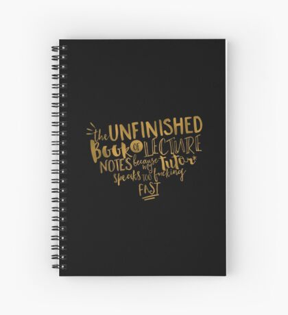 """UNFINISHED BOOK OF LECTURE NOTES"" Notebook Spiral Notebook"