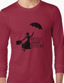 Practically Perfect in Every Way Long Sleeve T-Shirt