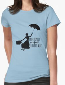 Practically Perfect in Every Way Womens Fitted T-Shirt