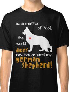 German Shepherd - as a matter of Fact... Classic T-Shirt