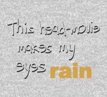 Movies - head-movie makes my eyes rain Kids Tee