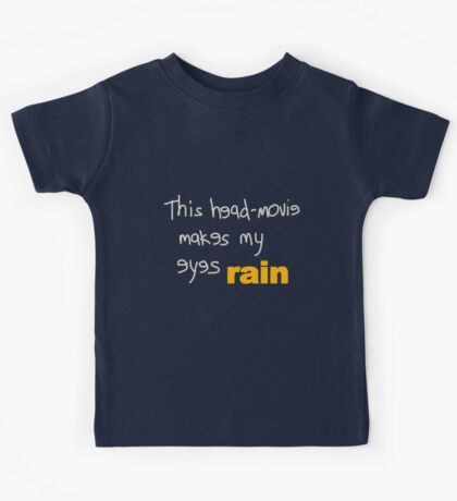 Movies - head-movie makes my eyes rain Kids Tee