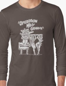 Operation Meat Grinder Long Sleeve T-Shirt
