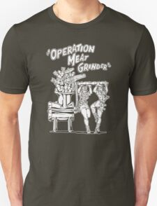 Operation Meat Grinder Unisex T-Shirt