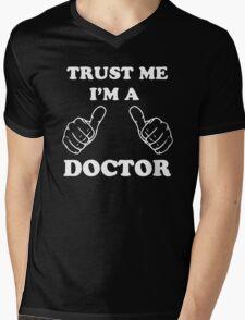 Trust Me I'm A Doctor Mens V-Neck T-Shirt
