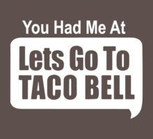 You Had Me At Lets Go To Taco Bell Baby Tee