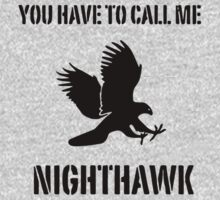 You Have To Call Me Nighthawk Kids Tee