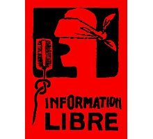 INFORMATION LIBRE Photographic Print