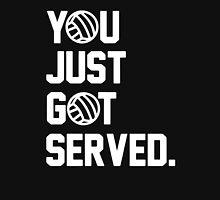 You Just Got Served Unisex T-Shirt