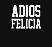 Adios Felicia Unisex T-Shirt