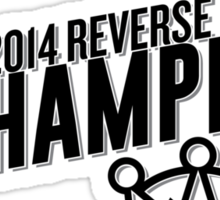 Reverse Sweep Champions (Black Text) Sticker