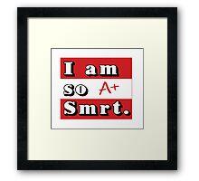 I am so smrt Framed Print