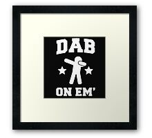 Dab On Em' Framed Print