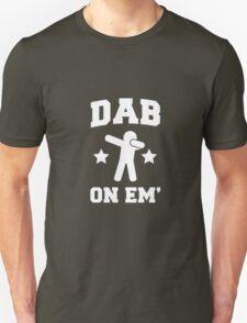 Dab On Em' Unisex T-Shirt