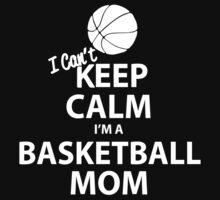 I Can't Keep Calm I'm a Basketball Mom One Piece - Short Sleeve