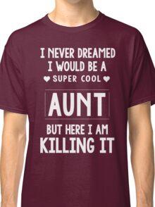 Super Cool Aunt Classic T-Shirt