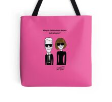 Why do fashionistas always look gloomy? Tote Bag