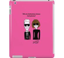 Why do fashionistas always look gloomy? iPad Case/Skin