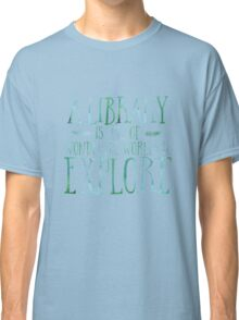 A Library Is Full Of Wonderful Worlds (Blue) Classic T-Shirt
