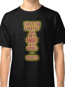 tribute Classic T-Shirt