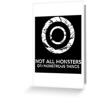 Not All Monsters Do Monstrous Things - Teen Wolf Greeting Card