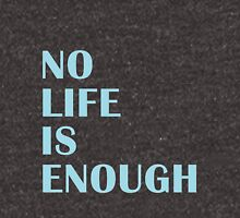No Life Is Enough Women's Relaxed Fit T-Shirt