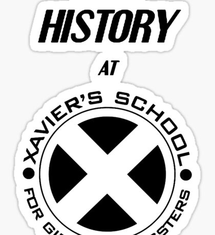 I Teach History at Xavier's School for Gifted Youngsters Sticker