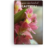 Be Your Own Kind of Beautiful Lily Canvas Print