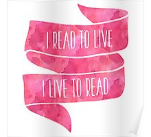 I Read to Live, I Live to Read (Pink) Poster