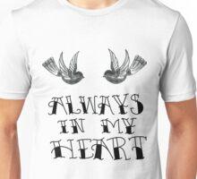 Always in my Heart Unisex T-Shirt