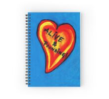 Alive & Pounding! Spiral Notebook