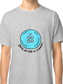 Cute as a button (blue) Classic T-Shirt