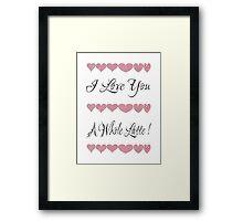I Love You A Whole Latte Framed Print