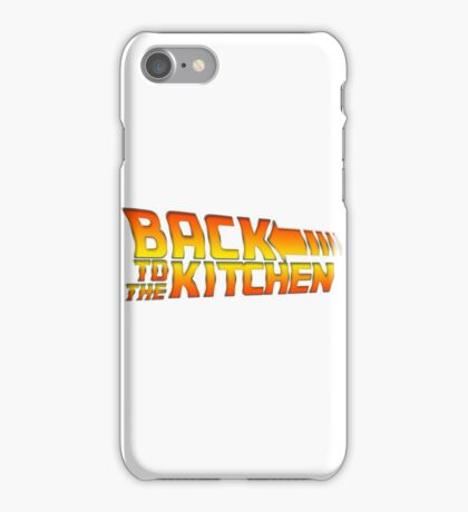 Back To The Kitchen! iPhone Case/Skin