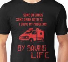 I Solve My Problems By Saving Life Unisex T-Shirt