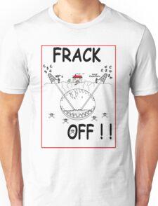 FRACK OFF Unisex T-Shirt