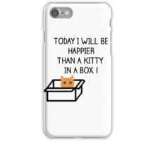 Happier than a kitty in a box CATS iPhone Case/Skin