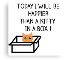 Happier than a kitty in a box CATS Canvas Print