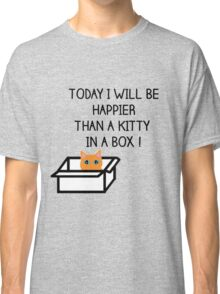 Happier than a kitty in a box CATS Classic T-Shirt