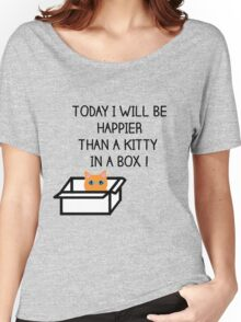 Happier than a kitty in a box CATS Women's Relaxed Fit T-Shirt