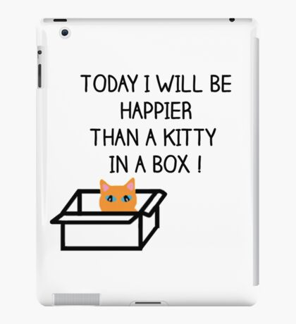Happier than a kitty in a box CATS iPad Case/Skin