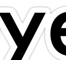 bye. Sticker