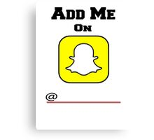 Add Me On SnapChat! Draw Your Own Name! Canvas Print