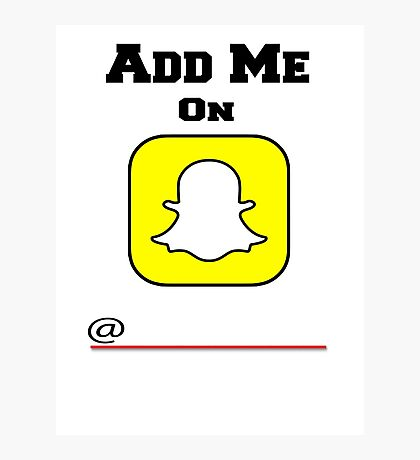 Add Me On SnapChat! Draw Your Own Name! Photographic Print