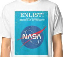 Enlist to become an Astronaut! Vintage nasa poster Classic T-Shirt