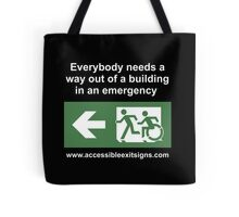 Everybody needs a way out of a building in an emergency, part of the Accessible Exit Sign Project Tote Bag