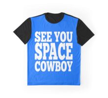See You Space Cowboy Graphic T-Shirt